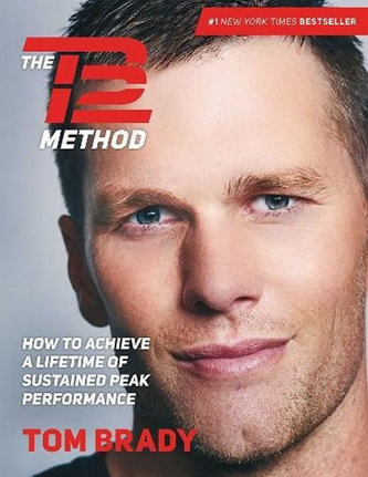 The TB12 Method: How to Achieve a Lifetime of Sustained Peak Performance - Brady Tom