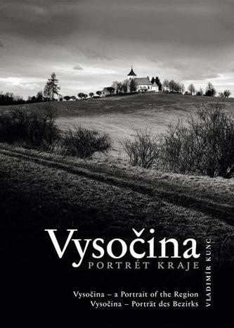 Vysočina - Portrét kraje - Kunc Vladimír