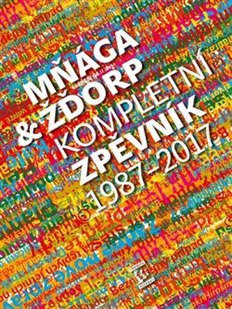 Mňága & žďorp - Kompletní zpěvník 1987 - 2017 - Mňága & Žďorp