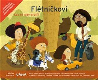 Flétničkovi – Kdo to tady bručí? - Bratrych Václav