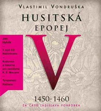 Husitská epopej V. - Za časů Ladislava Pohrobka - Vlastimil Vondruška