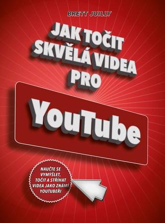 Jak točit skvělá videa pro YouTube - Brett Juilly
