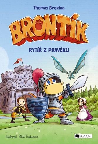 Brontík - Rytíř z pravěku - Thomas Brezina