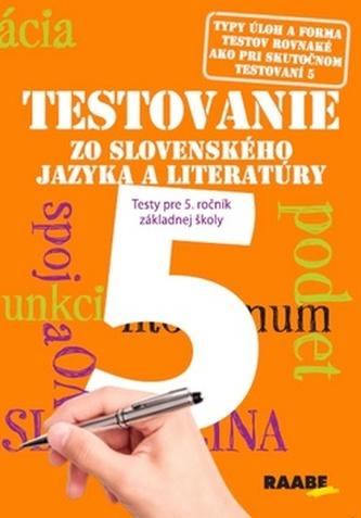 Testovanie 5 zo slovenského jazyka a literatúry - Katarína Hincová; Tatiana Kočišová