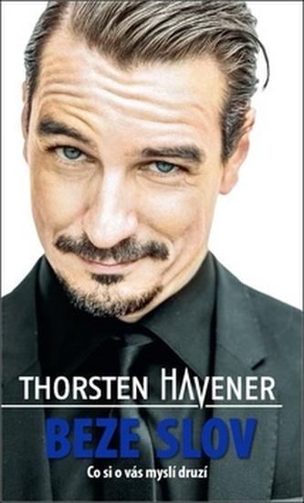 Beze slov - Co si o vás myslí druzí - Havener Thorsten
