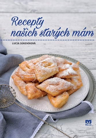 Recepty našich starých mám - Súkeníková Lucia