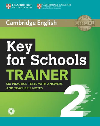 Key for Schools Trainer 2 Six Practice Tests with Answers and Teacher´s Notes with Audio - neuveden