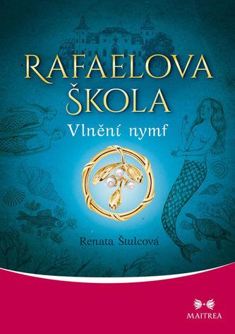 Rafaelova škola - Vlnění nymf - Renata Štulcová