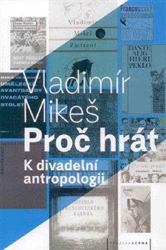 Proč hrát - Vladimír Mikeš