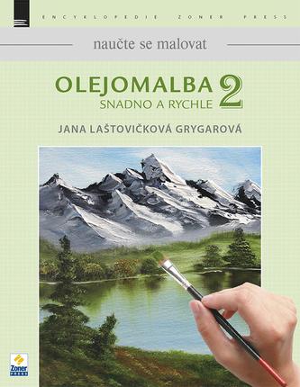Olejomalba snadno a rychle 2 - Jana Laštovičková Grygarová