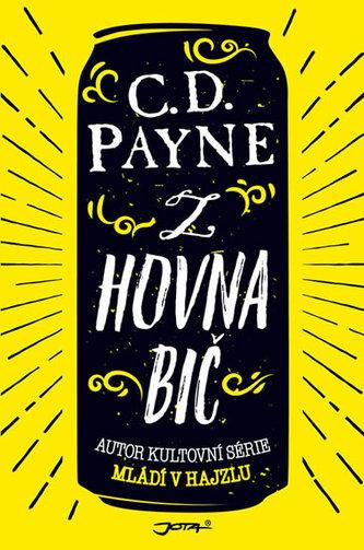 Z hovna bič - Payne C.D.