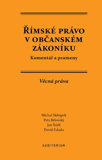 Římské právo v občanském zákoníku - Michal Skřejpek