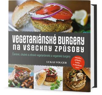 Vegetariánské burgery na všechny způsoby - Volger Lukas