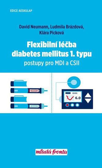 Flexibilní léčba diabetes mellitus 1. typu - Postupy pro MDI a CSII - David Neumann