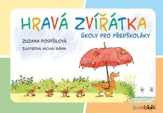 Hravá zvířátka - Úkoly pro předškoláky - Zuzana Pospíšilová