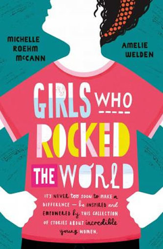 Girls Who Rocked The World - Roehm McCann Michelle