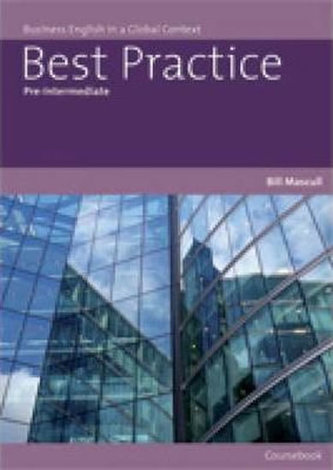 Best Practice Pre-Intermediate : Business English in a Global Context - Mascull Bill