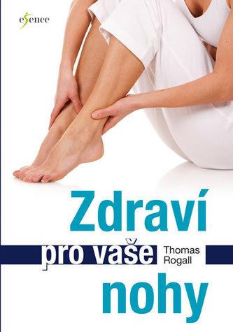 Zdraví pro vaše nohy - Rogall, Thomas