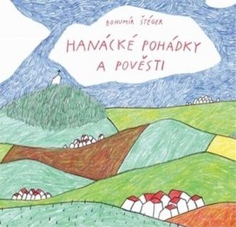 Hanácké pohádky a pověsti - Bohumír Štéger