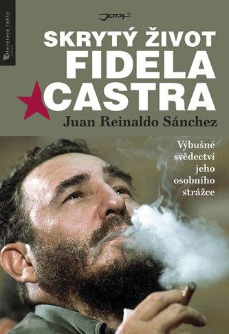 Skrytý život Fidela Castra - Sanchez, Juan Reinaldo