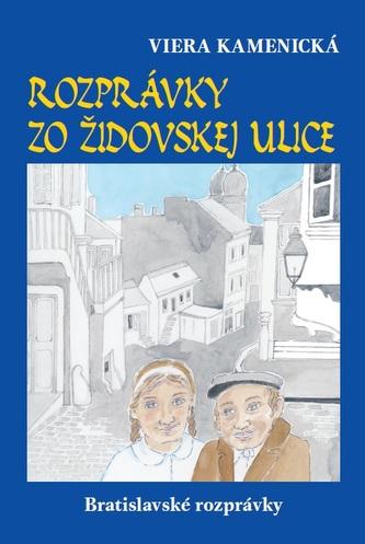 Rozprávky zo Židovskej ulice - Viera Kamenická