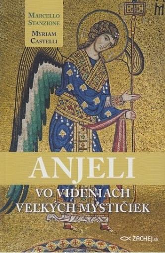 Anjeli vo videniach veľkých mystičiek - Marcello Stanzione