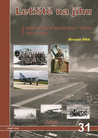 Letiště na jihu / Letiště České Budějovice-Planá 1937-2017 - Miroslav Irra