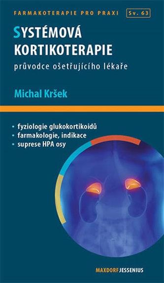 Systémová kortikoterapie - Průvodce ošetřujícího lékaře - Michal Kršek