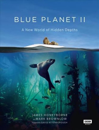 Blue Planet II - A New World of Hidden Depths - Honeyborne James
