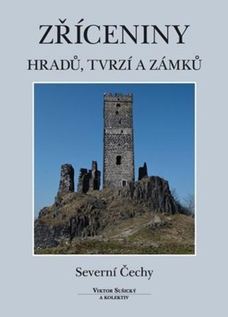 Zříceniny hradů, tvrzí a zámků - Severní Čechy - Viktor Sušický
