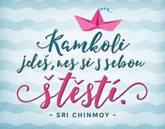 Magnet na lednici - Kamkoli jdeš, nes si s sebou štěstí - Chinmoy Sri