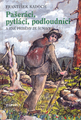 Pašeráci, pytláci a podloudníci