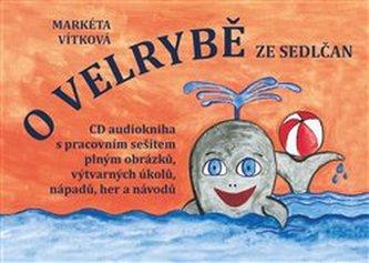 O velrybě ze Sedlčan + CD - Markéta Vítková