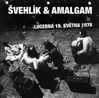 Lucerna 19. května 1978 - Švehlík & Amalgam