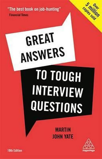 Great Answers to Tough Interview Questions - Yate, Martin J.