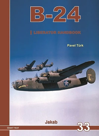 B-24 Liberator Handbook 1.díl - Türk Pavel