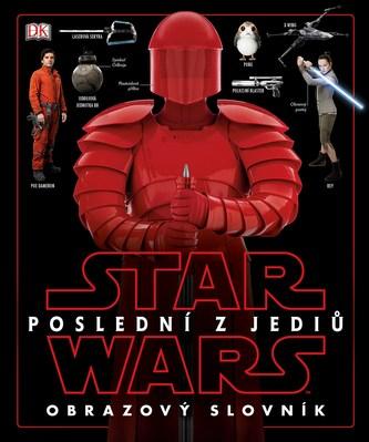 Star Wars - Poslední z Jediů - Obrazový slovník - kolektiv