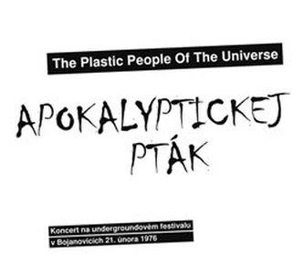 Apokalyptickej pták - The Plastic People O