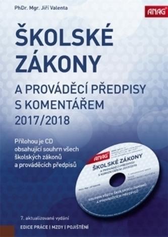 Školské zákony a prováděcí předpisy s komentářem 2017/2018 + CD - Valenta, Jiří