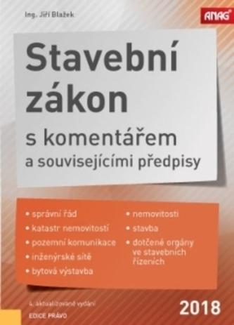 Stavební zákon s komentářem a souvisejícími předpisy 2018 - 4.akt.vydání - Jiří Blažek