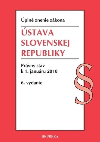 Ústava SR. Úzz, Právny stav k 1. januáru 2018, 6. vydanie