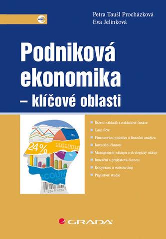 Podniková ekonomika - klíčové oblasti - Taušl Procházková Petra, Jelínková Eva,