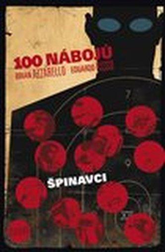 100 nábojů 12 Špinavci - Brian Azzarello