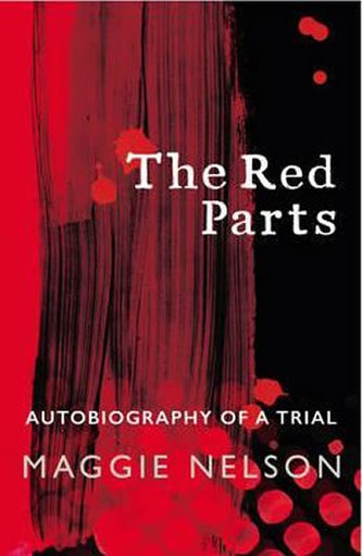 The Red Parts : Autobiography of a Trial - Nelson, Maggie