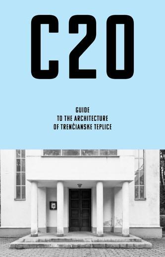 C20: Guide to the architecture of Trenčianske Teplice - Martin Zaiček