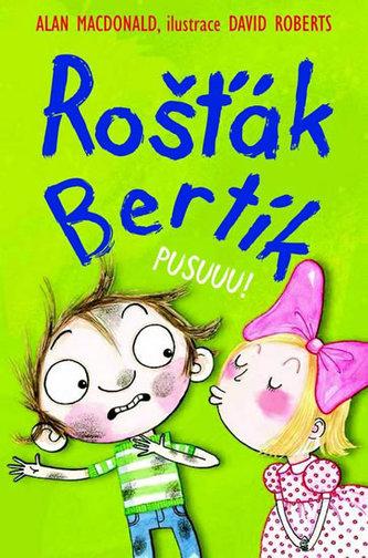 Rošťák Bertík - Pusuuu! - Alan MacDonald