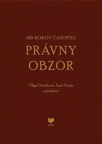 100 rokov časopisu PRÁVNY OBZOR 1917-2017 - Ovečková, Oľga