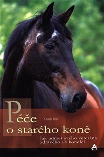 Péče o starého koně - Jung, Claudia