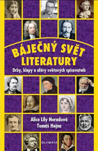 Báječný svět literatury - Drby, klepy a aféry světových spisovatelů - Alice Lily Neradová