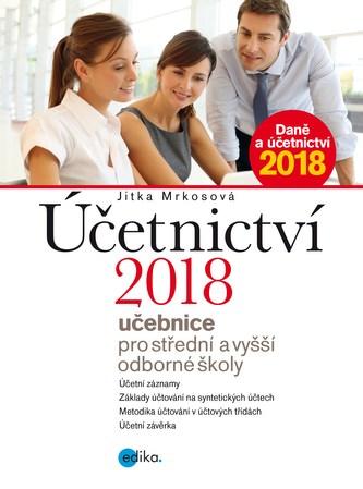 Účetnictví 2018, učebnice pro SŠ a VOŠ - Jitka Mrkosová